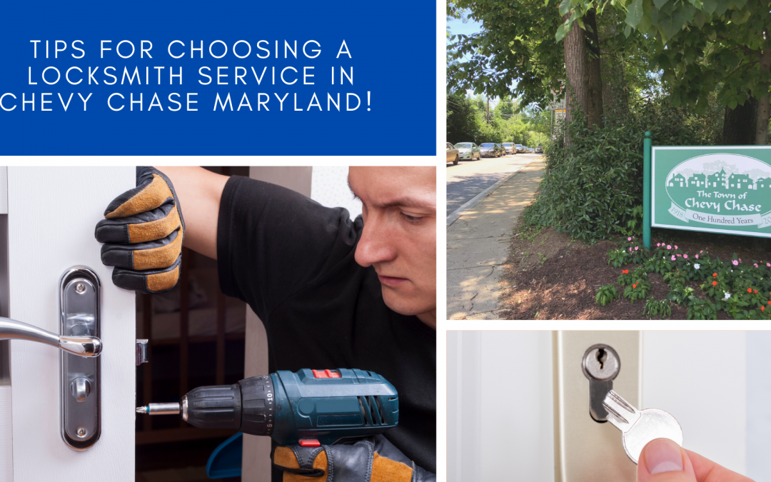 Tips for Choosing a Locksmith Service in Chevy Chase Maryland!
