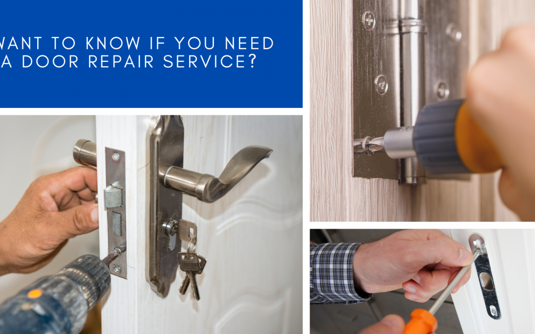 Want to know if you need a Door Repair Service?