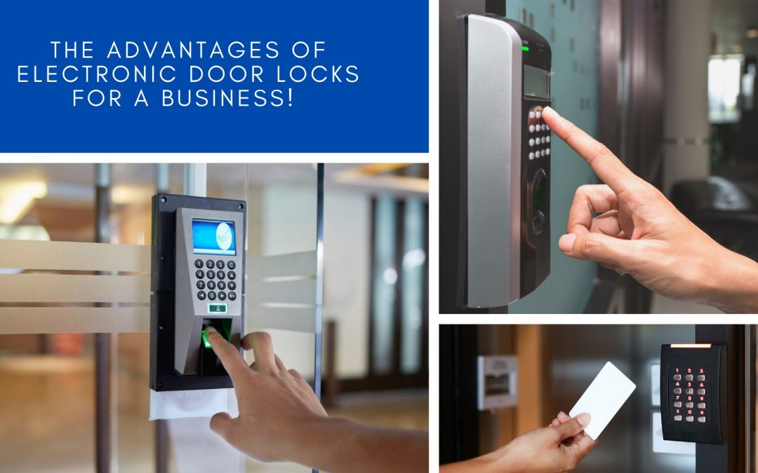 The Advantages of Electronic Door Locks for a Business!