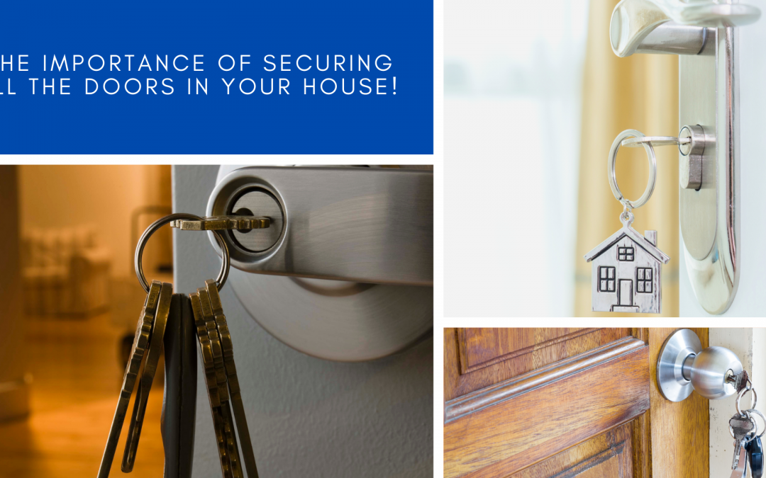 The Importance of securing all the Doors in your House!