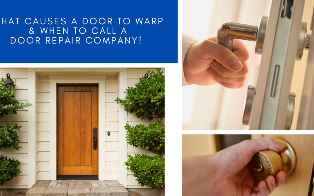 What causes a Door to Warp & When to Call a Door Repair Company!