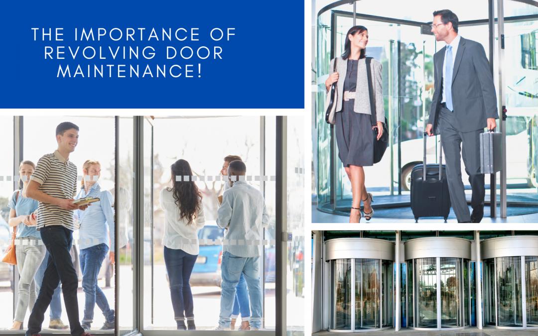 The Importance of Revolving Door Maintenance!