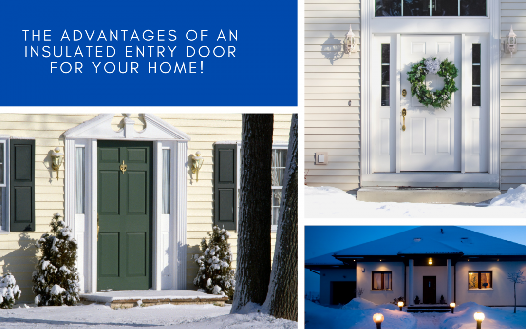 The Advantages of an Insulated Entry Door for your Home!